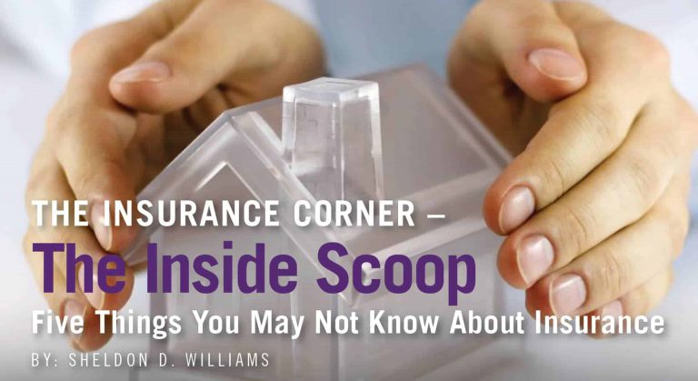 THE INSURANCE CORNER – THE INSIDE SCOOP: Five Things You May Not Know About Insurance