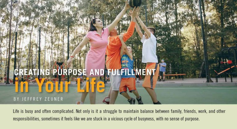 Creating Purpose and Fulfillment in Your Life