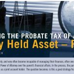 Defeating the Probate Tax of a Jointly Held Asset – Part I