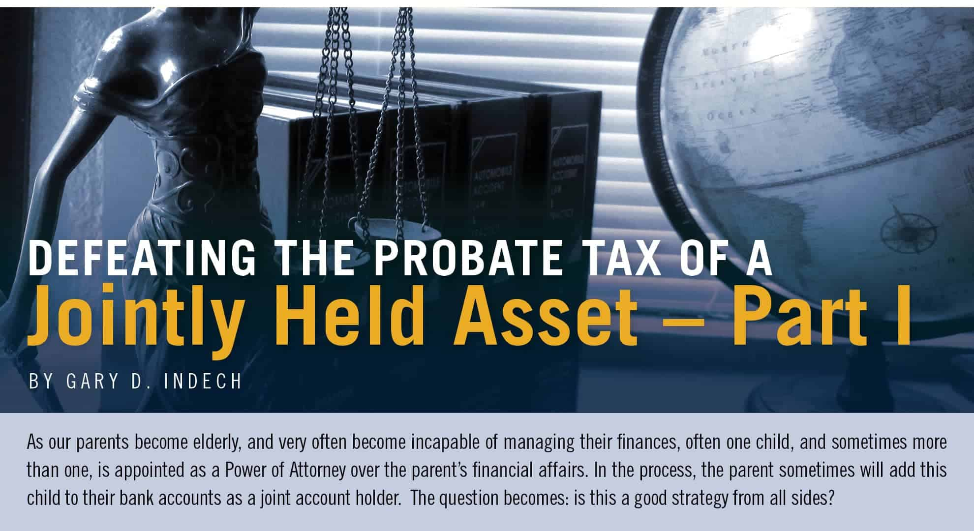 Indech Law - Defeating the Probate Tax of a Jointly Held Asset