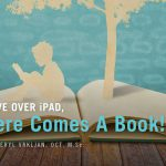 Move Over iPad,  Here Comes A Book!