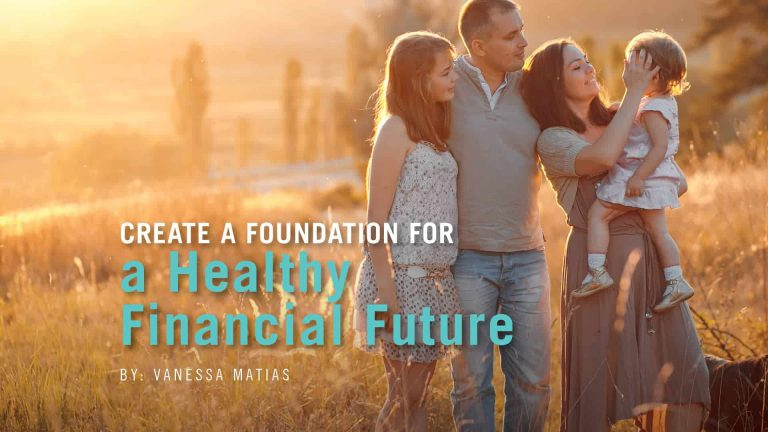 Create a foundation for a healthy financial future