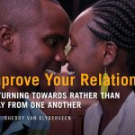 Improve Your Relationship by Turning Towards Rather than Away From One Another