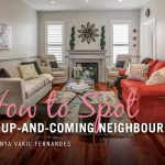 How to Spot an up-and-coming neighbourhood!
