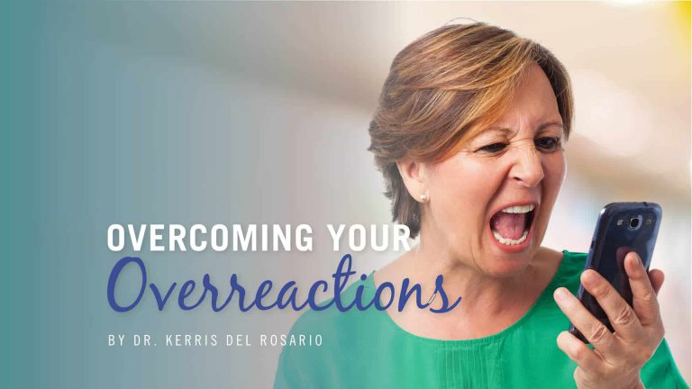 Overcoming Your Overreactions