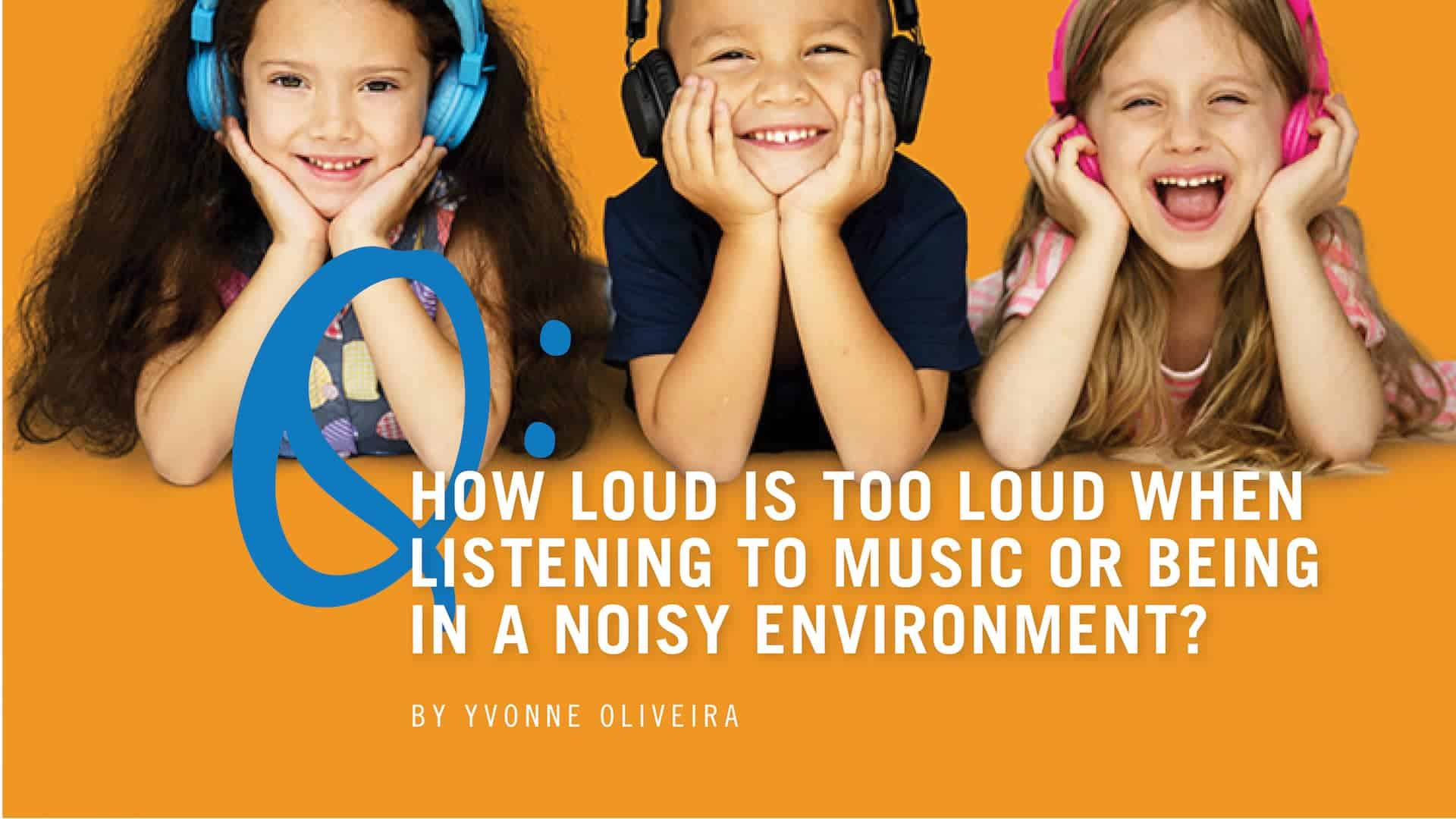 How loud is too loud when listening to music or being in a noisy environment?
