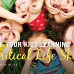 Are Your Kids Learning Critical Life Skills?