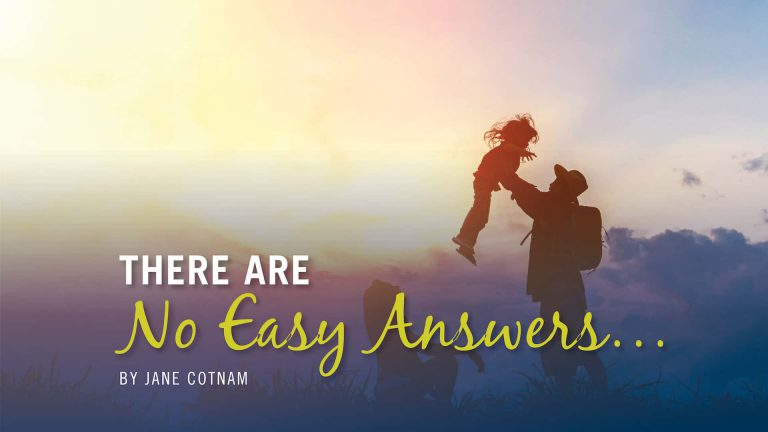 There Are  No Easy Answers…
