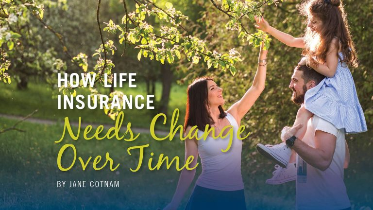 HOW LIFE INSURANCE Needs Change Over Time