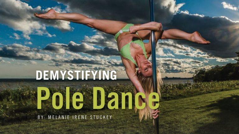 DEMYSTIFYING Pole Dance