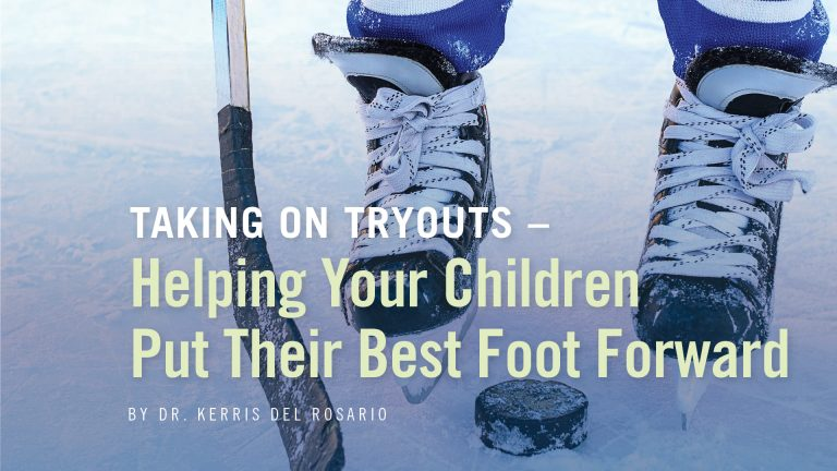 TAKING ON TRYOUTS – Helping Your Children Put Their Best Foot Forward